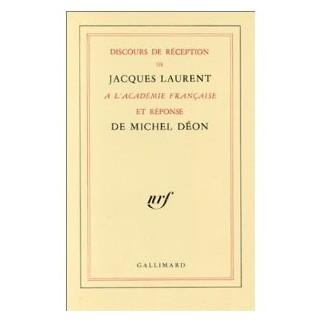 Discours de Jacques Laurent à l'Académie française et réponse de Michel Déon