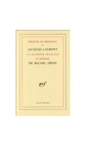 Discours de réception de Jacques Laurent à l'Académie française et réponse de Michel Déon