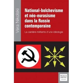National-bolchévisme et néo-eurasisme dans la Russie contemporaine