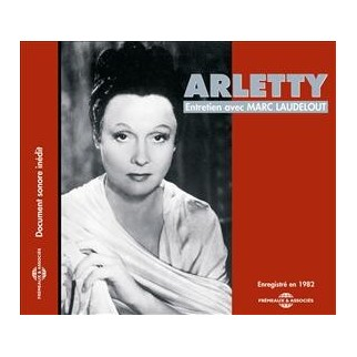 Arletty - Entretien avec Marc Laudelout (CD)