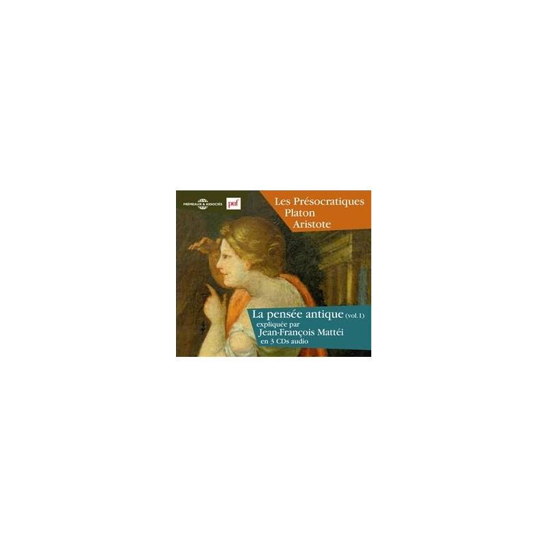 Les présocratiques - Platon, Aristote. La pensée antique vol. 1 (CD)