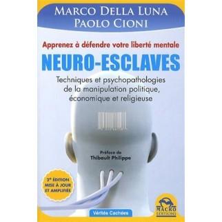 Neuro-esclaves - Apprenez à défendre votre liberté mentale