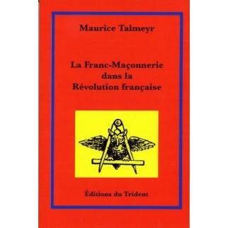 La Franc-Maçonnerie dans la Révolution française