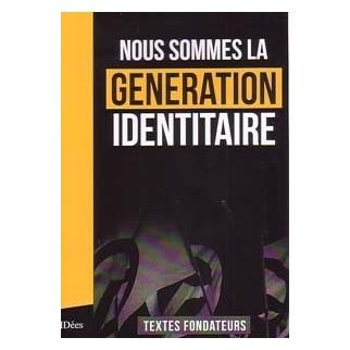 Nous sommes la génération identitaire - Textes fondateurs