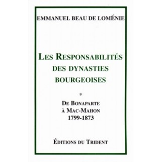 Les responsabilités des dynasties bourgeoises, Tome 1 : De Bonaparte à Mac-Mahon