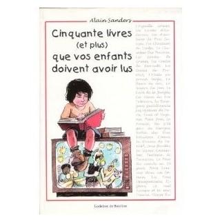 Cinquante livres (et plus) que nos enfants doivent avoir lus