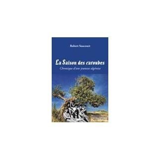 La saison des caroubes. Chroniques d'une jeunesse algéroise