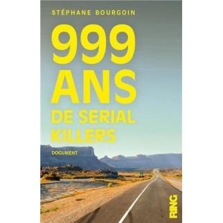 999 ans de serial killers