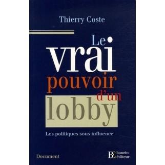 Le vrai pouvoir d'un lobby Des politiques sous influences
