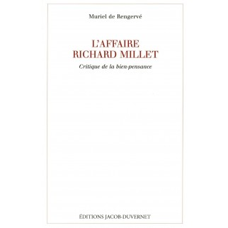 L'affaire Richard Millet. Critique de la bien-pensance