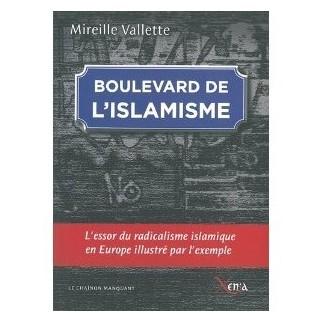 Boulevard de l'islamisme - L'essor du radicalisme islamique en Europe illustré par l'exemple