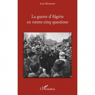 La guerre d'Algérie en trentecinq questions