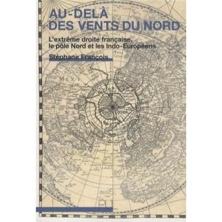 Au-delà des vents du Nord - L'extrême droite française, le pôle Nord et les Indo-Européens