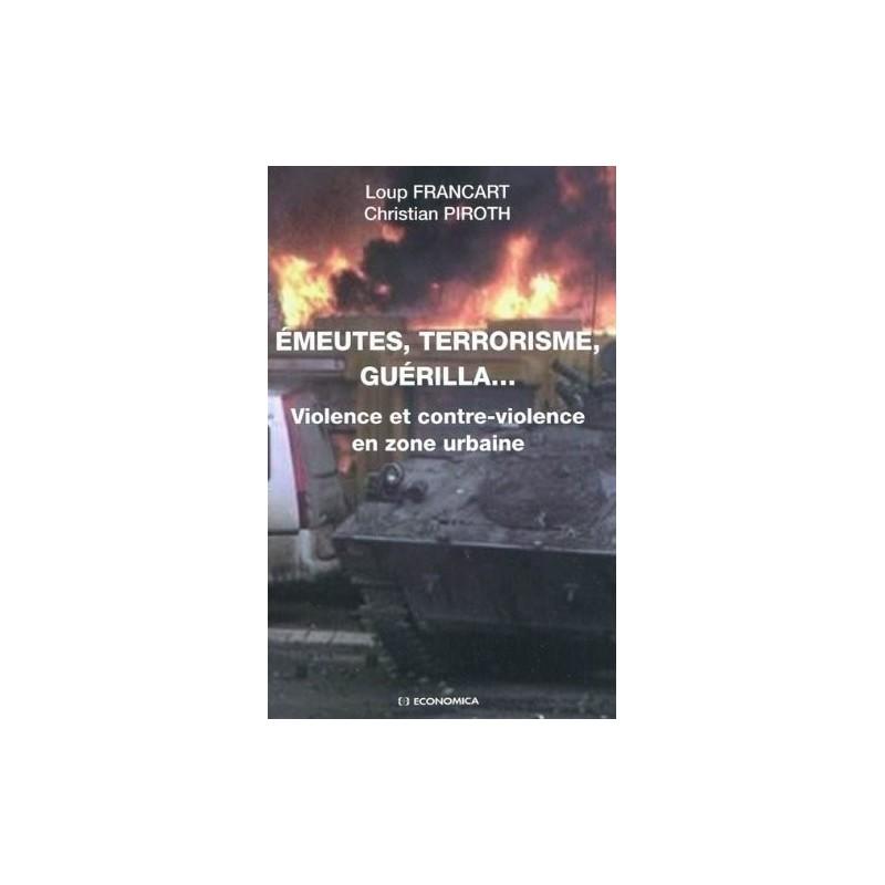 Emeutes, terrorisme, guérilla... Violence et contre-violence en zone urbaine