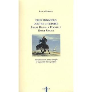 Deux individus contre l'Histoire. Pierre Drieu La Rochelle, Ernst Jünger