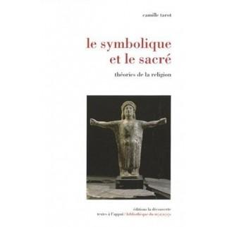 Le symbolique et le sacré - Théories de la religion