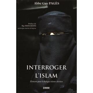 Interroger l'islam - Eléments pour le dialogue islamo-chrétien