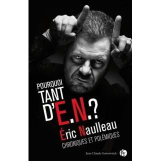 Pourquoi tant d'E.N. ? : Chroniques et polémiques 1992-2012