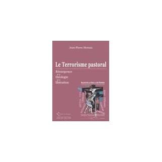 Le terrorisme pastoral. Résurgence de la théologie de la libération