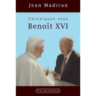 Chroniques sous Benoît XVI