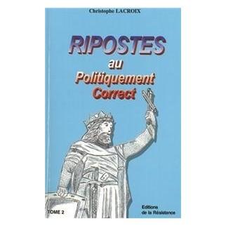 Ripostes au politiquement correct Tome 2