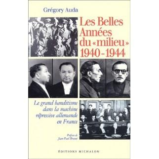 """Les belles années du """"milieu"""" 1940-1944"""