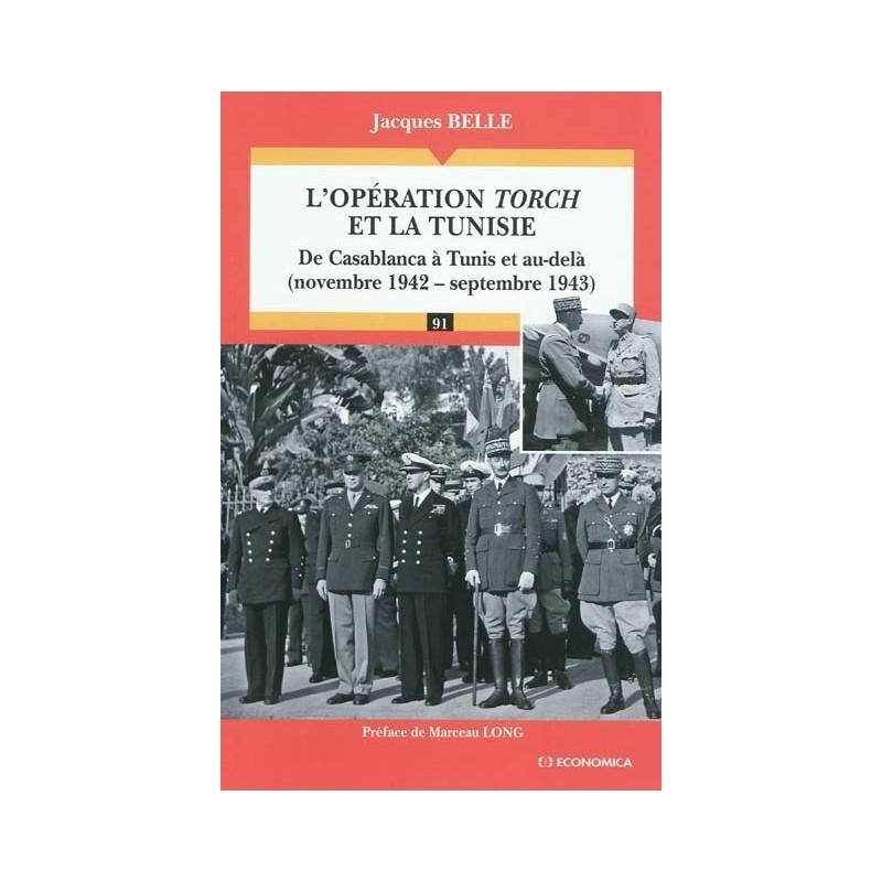 L'opération Torch et la Tunisie : de Casablanca à Tunis et au-delà (novembre 1942-septembre 1943)