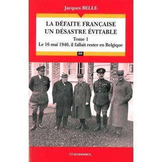 La défaite française - Un désastre évitable, Tome 1