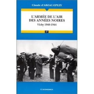 L'armée de l'air des années noires - Vichy 1940-1944