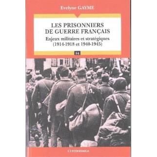 Les prisonniers de guerre français - Enjeux militaires et stratégiques (1914-1918 et 1940-1945)