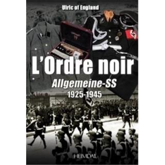 L'Ordre noir - Allgemeine-SS 1925-1945