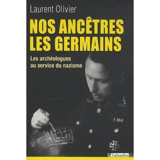 Nos ancêtres les Germains - Les archéologues au service du nazisme