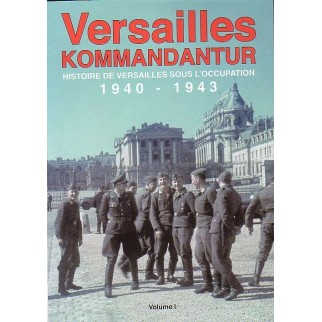 Versailles Kommandantur - Histoire de Versailles sous l'Occupation 1940-1943