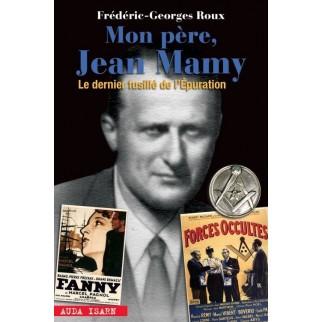 Mon père, Jean Mamy - Le dernier fusillé de l'Epuration