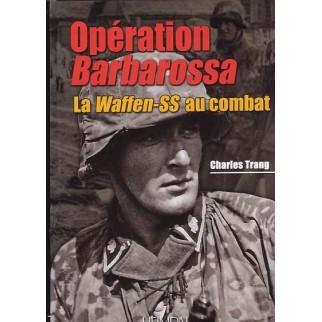 Opération Barbarossa - La Waffen-SS au combat