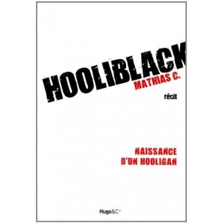 Hooliblack - Naissance d'un hooligan