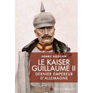 Le Kaiser Guillaume II, dernier empereur d'Allemagne