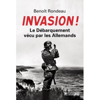 Invasion ! Le Débarquement vécu par les Allemands