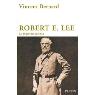 Robert E. Lee - La légende sudiste