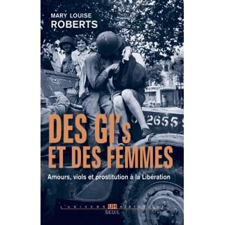 Des GI's et des femmes - Amours, viols et prostitution à la Libération