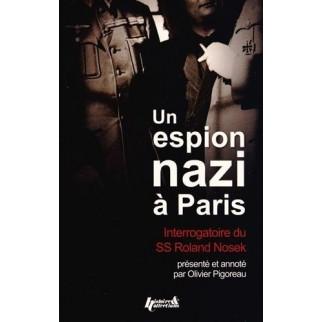 Un espion nazi à Paris - Interrogatoire du SS Roland Nosek