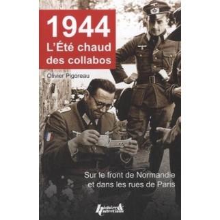 1944 L'été chaud des collabos - Sur le front de Normandie et dans les rues de Paris