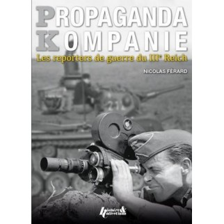 Propaganda Kompanie - Les reporters de guerre du IIIe Reich