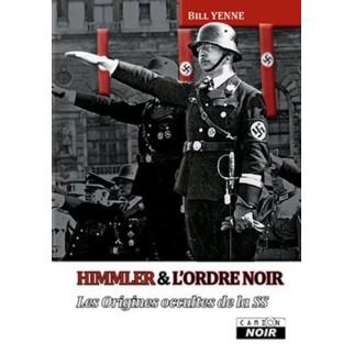 Himmler et l'ordre noir - Les origines occultes de la SS