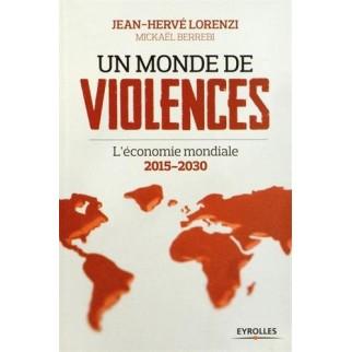 Un monde de violences - L'économie mondiale 2015-2030