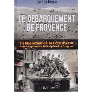 Le débarquement de Provence - La libération de la Côte d'Azur