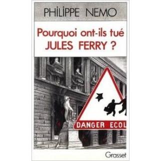 Pourquoi ont-ils tué Jules Ferry ?
