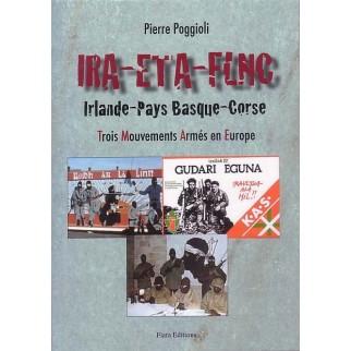 IRA-ETA-FLNC Irlande-Pays Basque-Corse : Tros mouvements armés en Europe