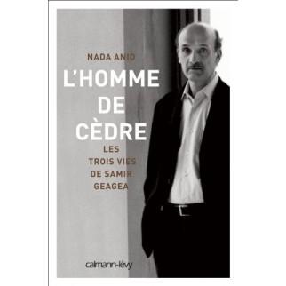 L'homme de cèdre - Les trois vies de Samir Geagea