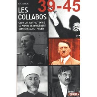 Les collabos 39-45 - Ceux qui partout dans le monde se rangèrent derrière Adolf Hitler